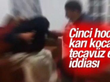 CİNCİ HOCA ÖNCE KADINA SONRA KOCASINA TECAVÜZ ETTİ